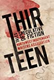 img - for THIRTEEN: TALES OF SPECULATIVE FICTION book / textbook / text book