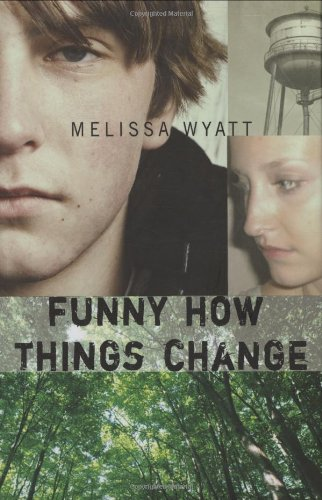 Funny How Things Change: Melissa Wyatt: 9780374302337: Amazon.com: Books