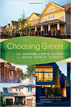 Choosing green the homebuyer 39 s guide to good green homes for Green home guide