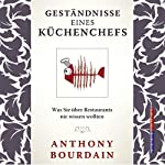 Geständnis eines Küchenchefs: Was Sie über Restaurants nie wissen wollten | Anthony Bourdain