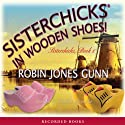Sisterchicks in Wooden Shoes (       UNABRIDGED) by Robin Gunn Narrated by Barbara Rosenblat
