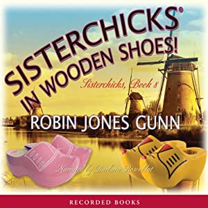 Sisterchicks in Wooden Shoes Audiobook
