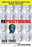 img - for By Jack Trout Repositioning: Marketing in an Era of Competition, Change and Crisis (1st Edition) book / textbook / text book