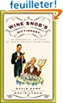 The Wine Snob's Dictionary: An Essent...