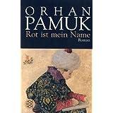 "Rot ist mein Name: Romanvon ""Orhan Pamuk"""