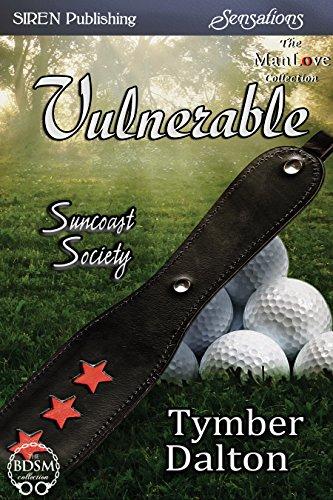 Vulnerable [Suncoast Society] (Siren Publishing Sensations)
