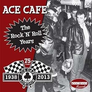 Ace Café: The Rock 'n' Roll Years
