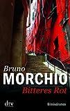 Bitteres Rot: Kriminalroman title=