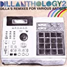 Dillanthology 2: Dilla's Remixes For Various Artists