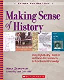 Making Sense of History: Using High-Quality Literature and Hands-On Experiences to Build Content Knowledge (Theory and Practice)