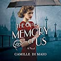 The Memory of Us: A Novel Audiobook by Camille Di Maio Narrated by Fiona Hardingham
