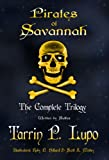 Pirates of Savannah: The Complete Trilogy - Colonial Historical Fiction Action Adventure (Pirates of Savannah (Adult Version))