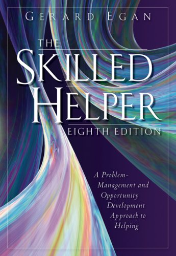 The Skilled Helper: A Problem Management and Opportunity...