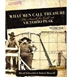 img - for [(What Men Call Treasure: The Search for Gold at Victorio Peak )] [Author: David Schweidel] [Sep-2008] book / textbook / text book