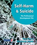Tina Rae Self-harm and Suicide: The Professional Development File
