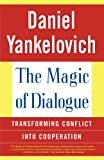The Magic of Dialogue: Transforming Conflict into Cooperation