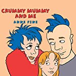 Crummy Mummy and Me | Anne Fine