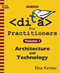 DITA for Practitioners Volume 1: Arch...