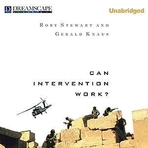 Can Intervention Work? | [Rory Stewart, Gerald Knaus]