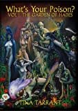What's Your Poison?: v. 1: The Garden of Hades