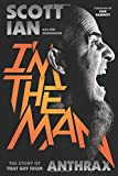 Im the Man: The Story of That Guy from Anthrax