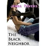 The Black Neighbor (Interracial Erotica) ~ Jenna Powers