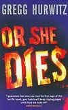 Or She Dies