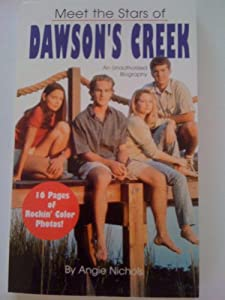 Meet the Stars of Dawson's Creek by Louise Barile