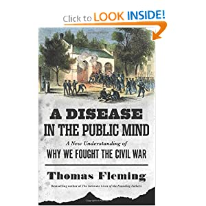 A Disease in the Public Mind: A New Understanding of Why We Fought the Civil War by Thomas Fleming
