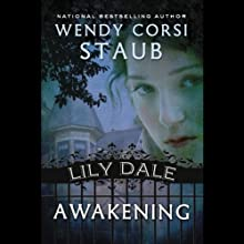Awakening: Lily Dale (       UNABRIDGED) by Wendy Corsi Staub Narrated by Jessica Almasy