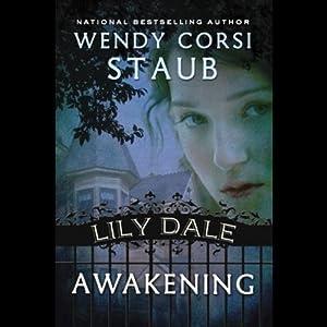Awakening: Lily Dale   [Wendy Corsi Staub]