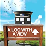 A Loo with a Viewby Luke Barclay