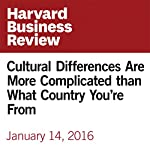 Cultural Differences Are More Complicated than What Country You're From | Andy Molinsky