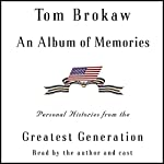 An Album of Memories: Personal Histories from the Greatest Generation | Tom Brokaw