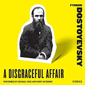 A Disgraceful Affair: Stories | [Fyodor Dostoyevsky]