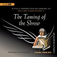 The Taming of the Shrew: Arkangel Shakespeare Performance by William Shakespeare Narrated by Frances Barber, Roger Allam, Alan Cox