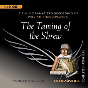The Taming of the Shrew: Arkangel Shakespeare | [William Shakespeare]