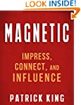 MAGNETIC: How to Impress, Connect, an...