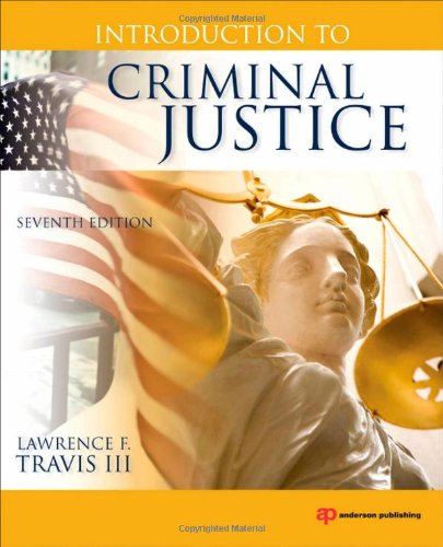 Introduction to Criminal Justice, Seventh Edition