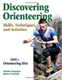 Discovering Orienteering: Skills, Techniques, and Activities
