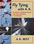 Fly Tying with A. K.: Patterns & Prob...