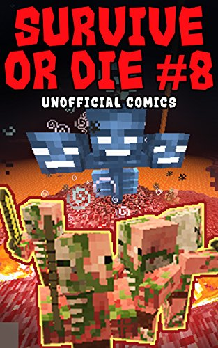 Comic Books: Survive Or Die 8 (Unofficial Comics) (Comic Books, Kid Comics, Teen Comics, Manga, Free Stories, Kids Comic Books, Teen Comic Books, Comic Novels, Adventure Comics For All Ages Kids)