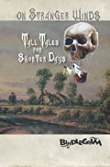 On Stranger Winds: Tall Tales for Shorter Days (Volume 1)