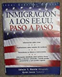 Inmigracion a Los Ee.Uu., Paso a Paso (Legal Survival Guides) (Spanish Edition)