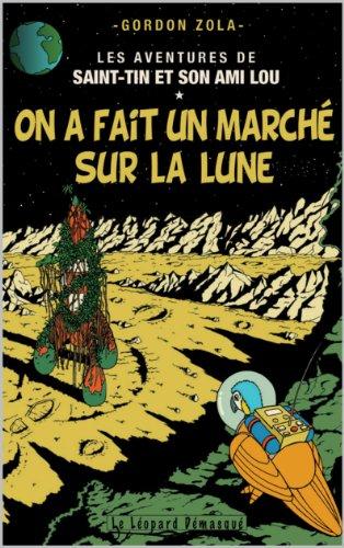 GORDON ZOLA - On a fait un marché sur la lune (LES AVENTURES DE SAINT-TIN ET SON AMI LOU) (French Edition)