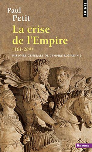histoire-generale-de-lempire-romain-la-crise-de-lempiredes-derniers-antonins-a-diocletien-tome-2