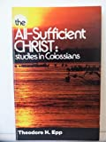 img - for All-Sufficient Christ: Studies in Colossians book / textbook / text book
