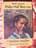 Philip Hall Likes Me. I Reckon Maybe. (Cornerstone books) (1557361061) by Greene, Bette