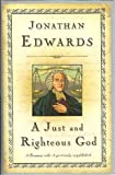 A Just and Righteous God: 18 Sermons (1567690599) by Edwards, Jonathan