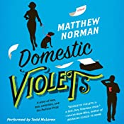 Domestic Violets: A Novel | [Matthew Norman]